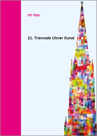on top. 21. Triennale Ulmer Kunst